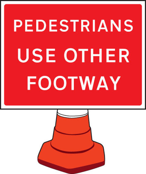Picture of Pedestrians please use other footway cone sign 600x450mm