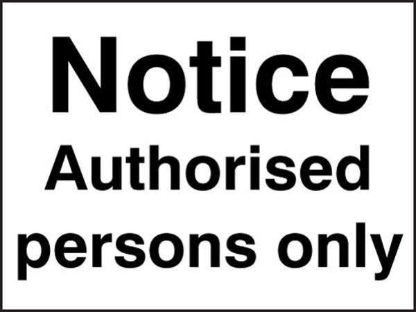 Picture of Notice- authorised persons only