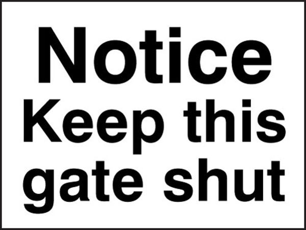 Picture of Notice keep this gate shut