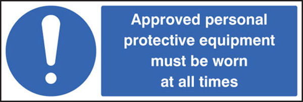 Picture of Approved personal protective equipment must be worn at all times