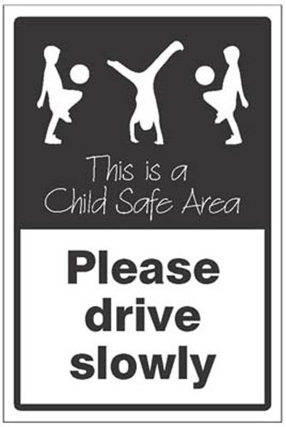 Picture of Please drive slowly This is a child safe area